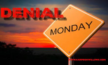 Monday – Denial