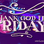 Thank God It's Friday – Acceptance